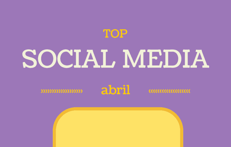 Selección SinTuit: TOP 10 mejores posts de Social Media del mes de abril