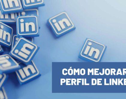 mejorar tu perfil de LinkedIn